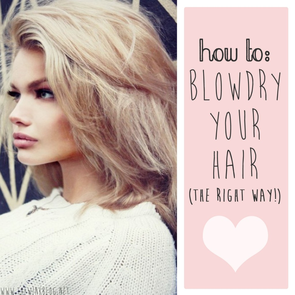 How To Blowdry Your Hair!
